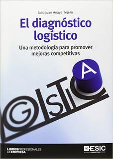 EL DIAGNOSTICO LOGISTICO: UNA METODOLOGIA PARA PROMOVER MEJORAS COMPETITIVAS