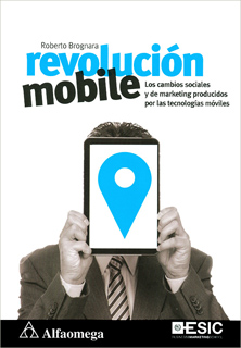 REVOLUCION MOBILE: LOS CAMBIOS SOCIALES Y DE MARKETING PRODUCIDOS POR LAS TECNOLOGIAS MOVILES