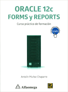 ORACLE 12C FORMS Y REPORTS: CURSO PRACTICO DE...