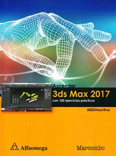 APRENDER 3DS MAX 2017 CON 100 EJERCICIOS PRACTICOS