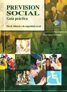 PREVISION SOCIAL: GUIA PRACTICA (FISCAL, LABORAL...