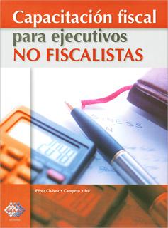 CAPACITACION FISCAL PARA EJECUTIVOS NO FISCALISTAS (2018)