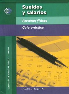 SUELDOS Y SALARIOS PERSONAS FISICAS: GUIA PRACTICA (2018)