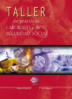TALLER DE PRACTICAS LABORALES Y DE SEGURIDAD SOCIAL (2018)