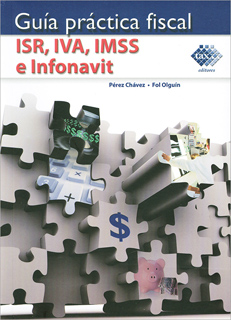 GUIA PRACTICA FISCAL ISR, IVA, IMSS E INFONAVIT (2018)