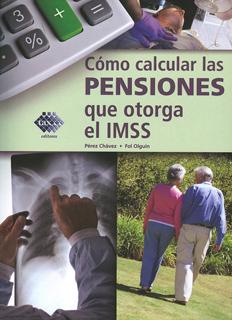 COMO CALCULAR LAS PENSIONES QUE OTORGA EL IMSS...