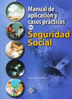 MANUAL DE APLICACION Y CASOS PRACTICOS DE SEGURIDAD SOCIAL