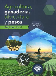 AGRICULTURA, GANADERIA, SILVICULTURA Y PESCA:...