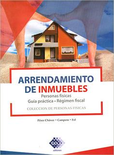 ARRENDAMIENTO DE INMUEBLES: PERSONAS FISICAS,...