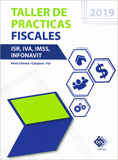 TALLER DE PRACTICAS FISCALES 2019 (ISR, IVA,...