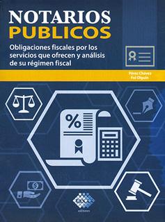 NOTARIOS PUBLICOS: OBLIGACIONES FISCALES POR LOS...