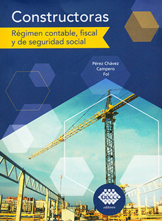 CONSTRUCTORAS: REGIMEN CONTABLE, FISCAL Y DE...