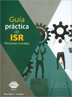 GUIA PRACTICA DE ISR: PERSONAS MORALES 2019