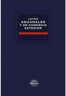 LEYES ADUANALES Y DE COMERCIO EXTERIOR 2019...