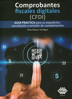 COMPROBANTES FISCALES DIGITALES (CFDI): GUIA...
