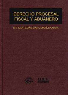 DERECHO PROCESAL FISCAL Y ADUANERO 2019