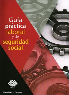 GUIA PRACTICA LABORAL Y DE SEGURIDAD SOCIAL 2019