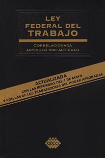 LEY FEDERAL DEL TRABAJO 2019 CORRELACIONADA...