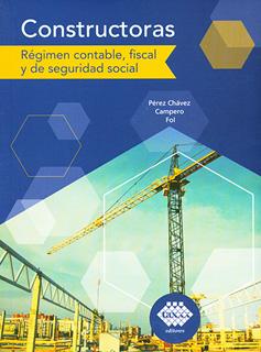 CONSTRUCTORAS (2020): REGIMEN CONTABLE, FISCAL Y...