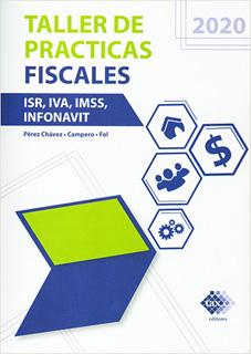 TALLER DE PRACTICAS FISCALES 2020 (ISR, IVA,...