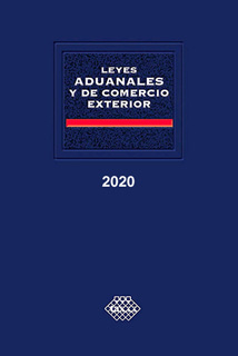 LEYES ADUANALES Y DE COMERCIO EXTERIOR 2020...