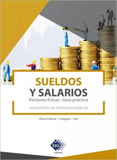 SUELDOS Y SALARIOS: PERSONAS FISICAS. GUIA...
