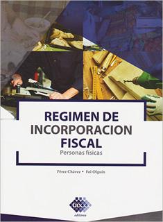 REGIMEN DE INCORPORACION FISCAL: PERSONAS FISICAS...