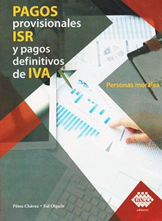 PAGOS PROVISIONALES ISR Y PAGOS DEFINITIVOS DE...