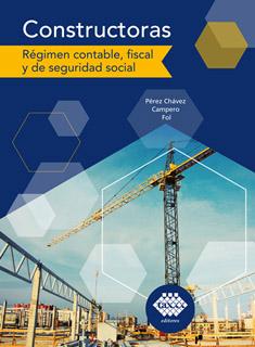 CONSTRUCTORAS (2021): REGIMEN CONTABLE, FISCAL Y...