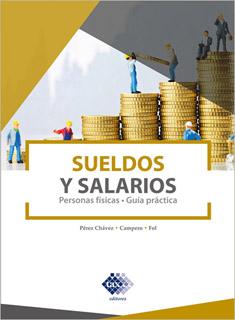 SUELDOS Y SALARIOS (2021): PERSONAS FISICAS. GUIA...