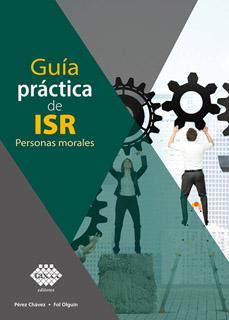 GUIA PRACTICA DE ISR (2021): PERSONAS MORALES