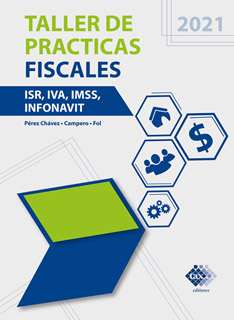 TALLER DE PRACTICAS FISCALES (2021) ISR, IVA,...
