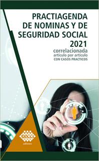 PRACTIAGENDA DE NOMINAS Y SEGURIDAD SOCIAL 2021