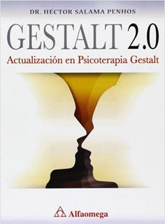 GESTALT 2.0: ACTUALIZACION EN PSICOTERAPIA GESTALT
