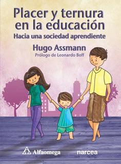 PLACER Y TERNURA EN LA EDUCACION: HACIA UNA SOCIEDAD APRENDIENTE
