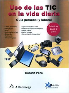 USO DE LAS TIC EN LA VIDA DIARIA: GUIA PERSONAL Y...