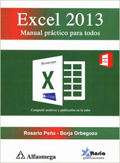 EXCEL 2013: MANUAL PRACTICO PARA TODOS