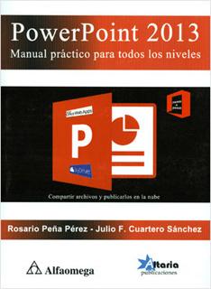 POWERPOINT 2013: MANUAL PRACTICO PARA TODOS LOS...