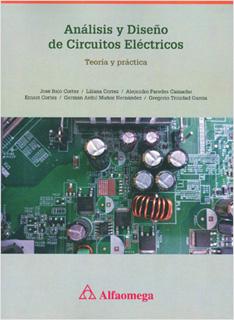 ANALISIS Y DISEÑO DE CIRCUITOS ELECTRICOS: TEORIA Y PRACTICA