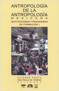 ANTROPOLOGIA DE LA ANTROPOLOGIA MEXICANA 1