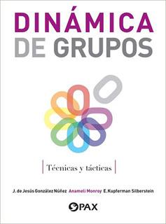 DINAMICA DE GRUPOS: TECNICAS Y TACTICAS