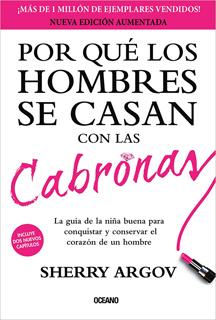 POR QUE LOS HOMBRES SE CASAN CON LAS CABRONAS (EDICION AUMENTADA)