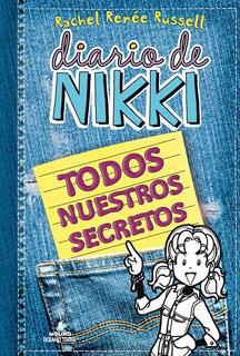 DIARIO DE NIKKI: TODOS NUESTROS SECRETOS
