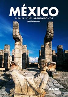 MEXICO: GUIA DE SITIOS ARQUEOLOGICOS