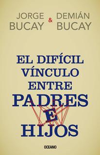 EL DIFICIL VINCULO ENTRE PADRES E HIJOS