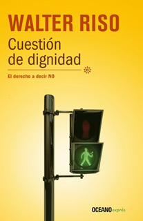 CUESTION DE DIGNIDAD: EL DERECHO A DECIR NO (BOLSILLO)