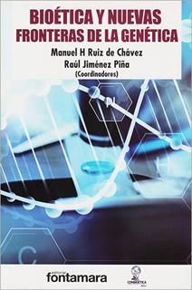 BIOETICA Y NUEVAS FRONTERAS DE LA GENETICA