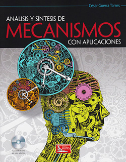 ANALISIS Y SINTESIS DE MECANISMOS CON APLICACIONES (INCLUYE CD)