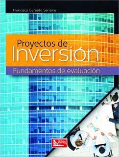 PROYECTOS DE INVERSION: FUNDAMENTOS DE EVALUACION