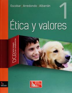 ETICA Y VALORES 1 (SERIE INTEGRAL POR COMPETENCIAS)